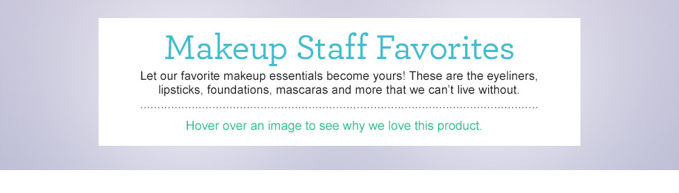Check out the LovelySkin staff makeup favorites!